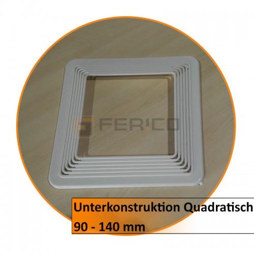 Unterkonstruktion Quadratisch 90 - 140